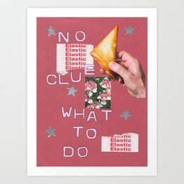 no clue what to do Art Print