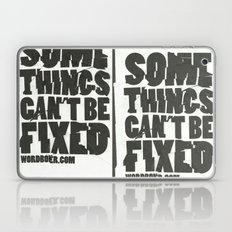 Some Things Can't Be Fixed Laptop & iPad Skin