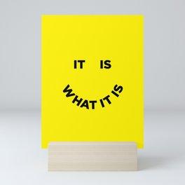 It Is What It Is Mini Art Print
