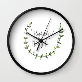 You Just Keeping Telling Yourself That Wall Clock