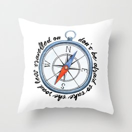 Don't Be Afraid to Take the Road Less Travelled on... Throw Pillow