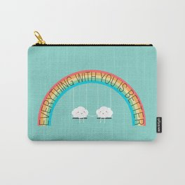 Everything with you is better Carry-All Pouch