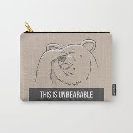 This Is Unbearable Carry-All Pouch