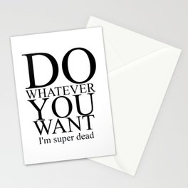 DO WHATEVER YOU WANT Stationery Cards