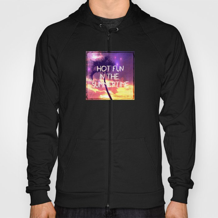 hot fun in the summertime Hoody