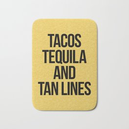 Tequila And Tan Lines Funny Quote Bath Mat