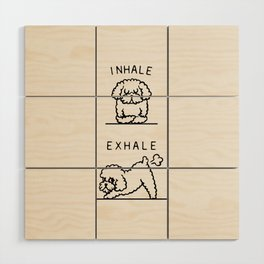 Inhale Exhale Toy Poodle Wood Wall Art