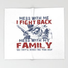 DON'T MESS MY FAMILY! Throw Blanket