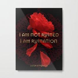 I am Ruination Metal Print