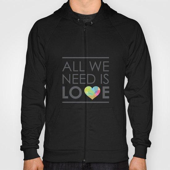 ALL WE NEED IS LOVE Hoody
