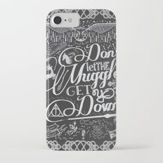 Don't let the Muggles Get You Down iPhone 7 Slim Case