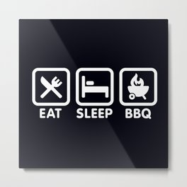 EAT SLEEP BBQ Metal Print