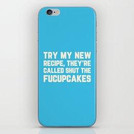 Shut The Fucupcakes Funny Quote iPhone Skin