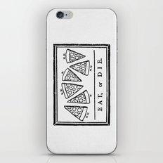 Eat, or Die iPhone & iPod Skin