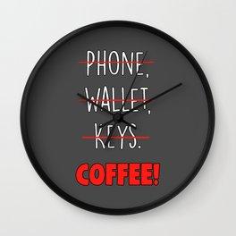 Phone,Wallet,Keys...Coffee Wall Clock
