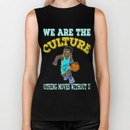 """We Are The Culture Nothing Moves Without Us"" tee design perfect for sports lovers like you!  Biker Tank"