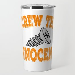 """""""Screw The Innocent"""" tee design for machine fanatics out there! Makes a cool gift too!  Travel Mug"""