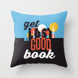 Get Lost - Just Read Throw Pillow