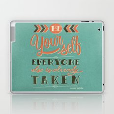 Be yourself everyone else is already taken Laptop & iPad Skin