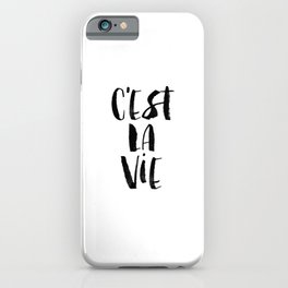 C'est La Vie black and white watercolor typography wall art home decor hand lettered life quote iPhone Case