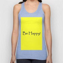 Be Happy - Black and Yellow Design Unisex Tank Top