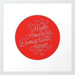 Make America Democratic Again Art Print