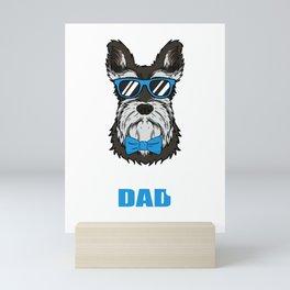 Cool Schnauzer Dad Dog Gift Mini Art Print