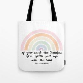 Rainbows and Rain - Dolly Parton Quote Tote Bag