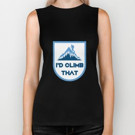 I'd Climb That Funny - Rock Mountain Climbing Gift Biker Tank