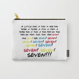Friends quotes - Seven! Carry-All Pouch