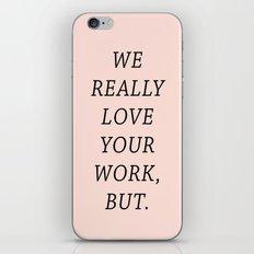 WE LOVE YOUR WORK iPhone & iPod Skin