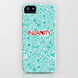 Insanity iPhone Case