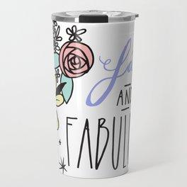 Fat and Fabulous Travel Mug