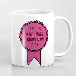 I Said No to the Things I Didn't Want to Do / Awards Coffee Mug