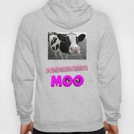 Something kinda moo Hoody