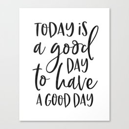 today is a good day for a good day wood framed sign, grey sign, wood sign, barnwood, kitchen sign Canvas Print