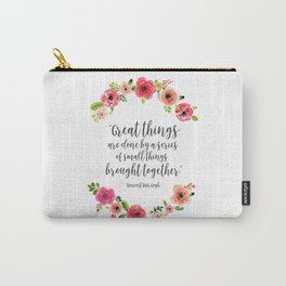 Great thing are done by a series of small things brought together - Van Gogh quote - Flowers. Carry-All Pouch