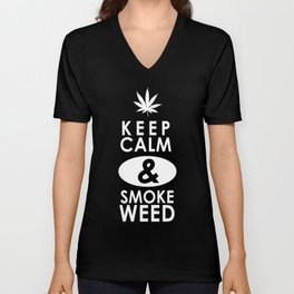 """Keep Calm and Smoke Weed"" Unisex V-Neck"