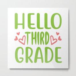 Hello Third Grade Metal Print