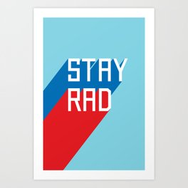 Stay Rad II Art Print