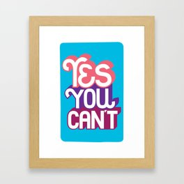 Yes You Can't. - A Lower Management Motivator Framed Art Print