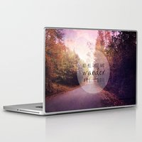 not all who wander are lost Laptop & iPad Skins featuring not all those who wander are lost by Sylvia Cook Photography