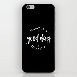 white on black / Today is a Good day iPhone Skin