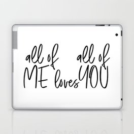 All Of Me Loves All Of You,Printable,Printable Love Laptop & iPad Skin