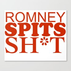 Romney spits sh*t Canvas Print