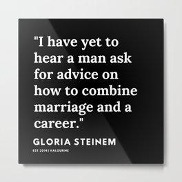 29   | Gloria Steinem Quotes | 191202 Metal Print
