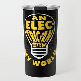 An Electrician Lights Up My Life - Gift Idea Travel Mug
