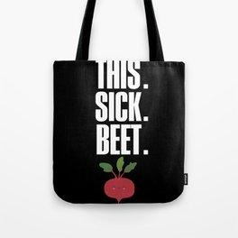This. Sick. Beet. Tote Bag
