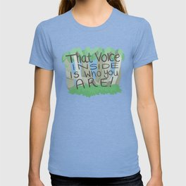 That voice inside is who you are T-shirt