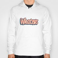 whatever Hoodies featuring Whatever. by Word Quirk